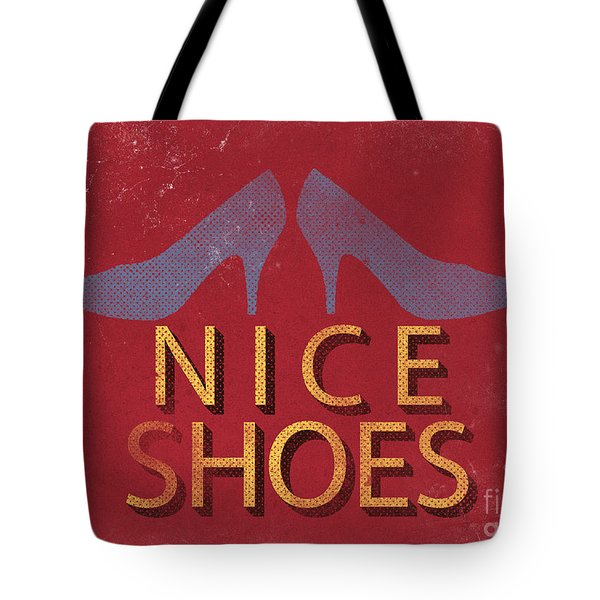 Nice Shoes  Tote Bag