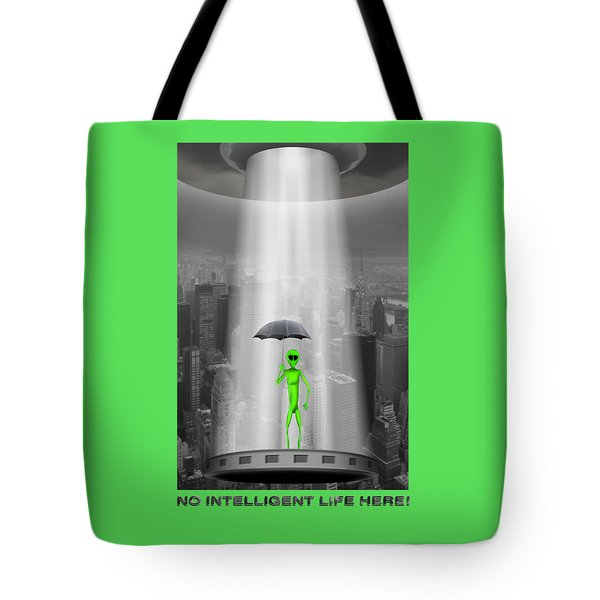 No Intelligent Life Here 2 Tote Bag