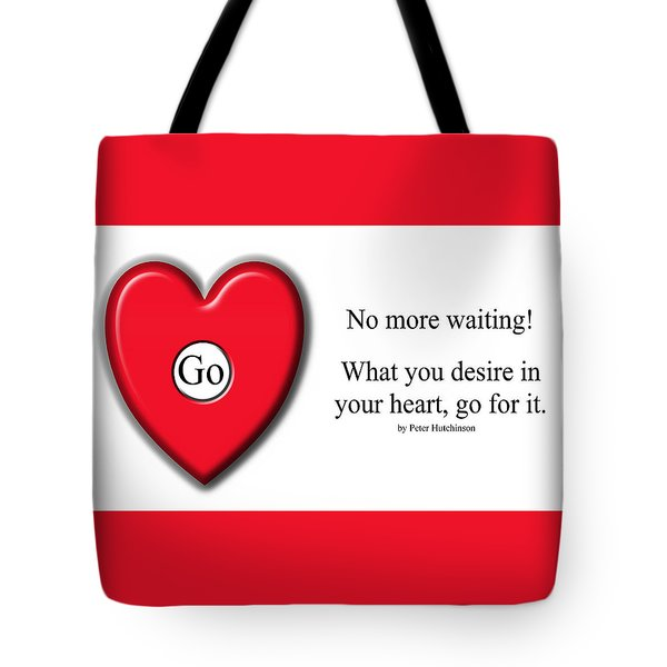 No More Waiting Tote Bag