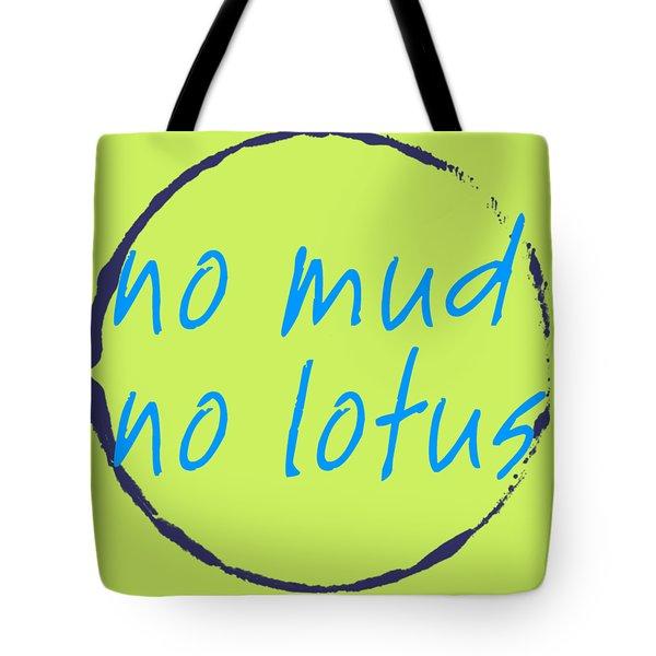 Tote Bag featuring the digital art No Mud No Lotus Green by Julie Niemela