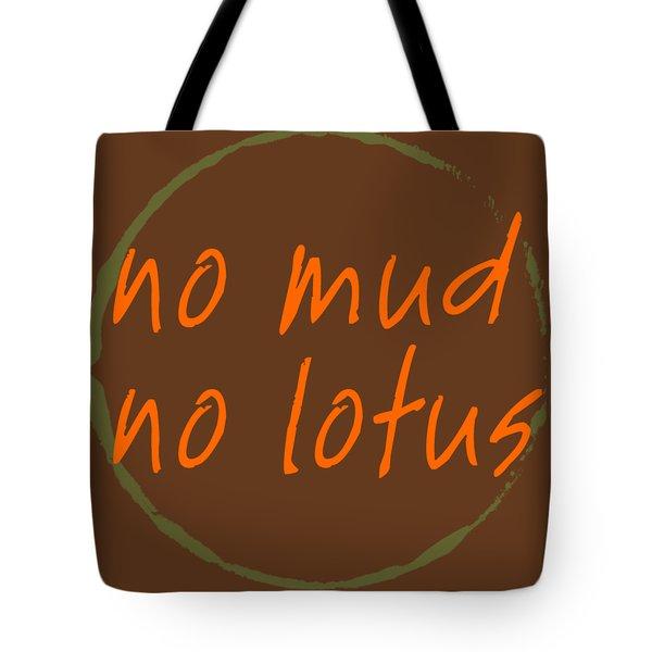 Tote Bag featuring the digital art No Mud No Lotus by Julie Niemela