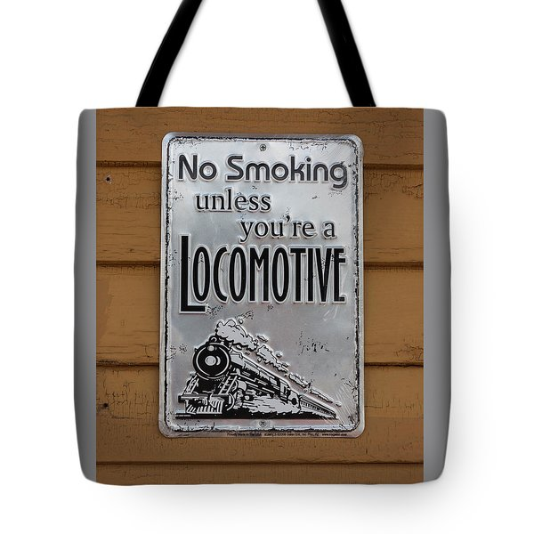 No Smoking Unless Youre A Locomotive Tote Bag by Suzanne Gaff