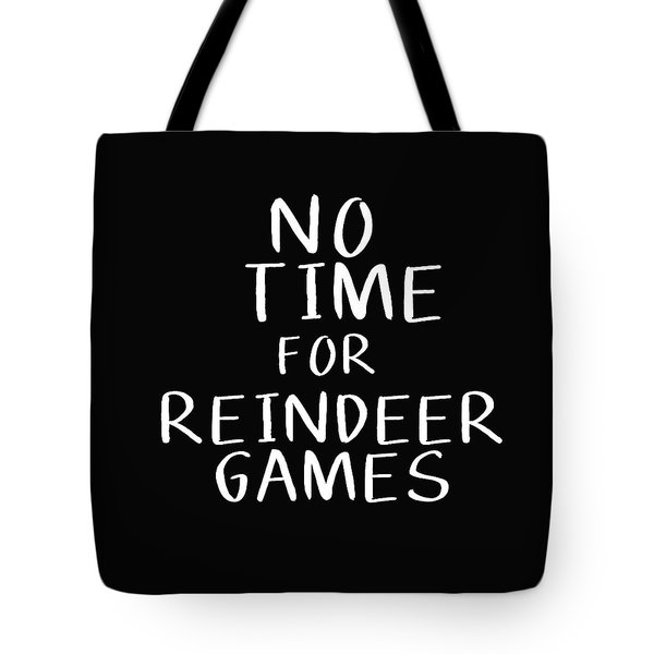 No Time For Reindeer Games Black- Art By Linda Woods Tote Bag