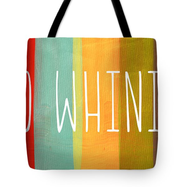 No Whining Tote Bag by Linda Woods
