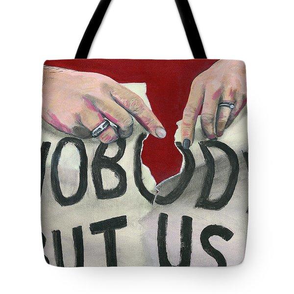 Nobody But Us Tote Bag