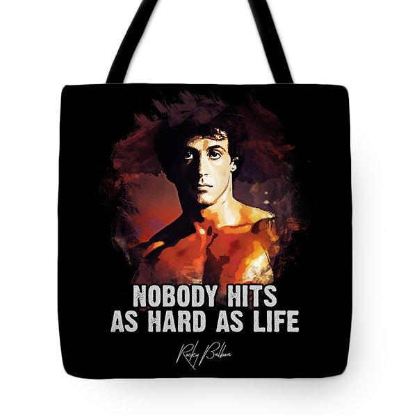 Nobody Hits As Hard As Life Tote Bag