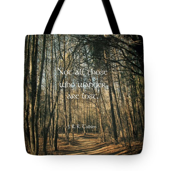 Not All Those Who Wander Tote Bag
