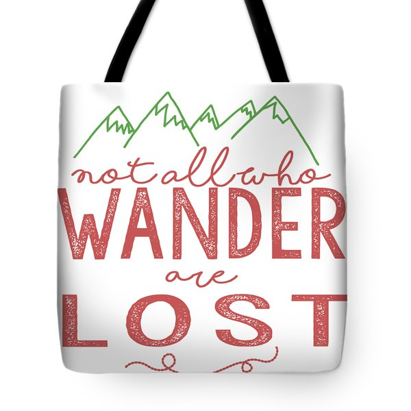 Not All Who Wander Are Lost In Pink Tote Bag by Heather Applegate