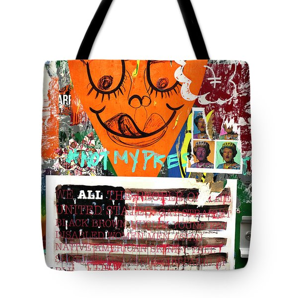 Tote Bag featuring the photograph Not My President by John Rizzuto