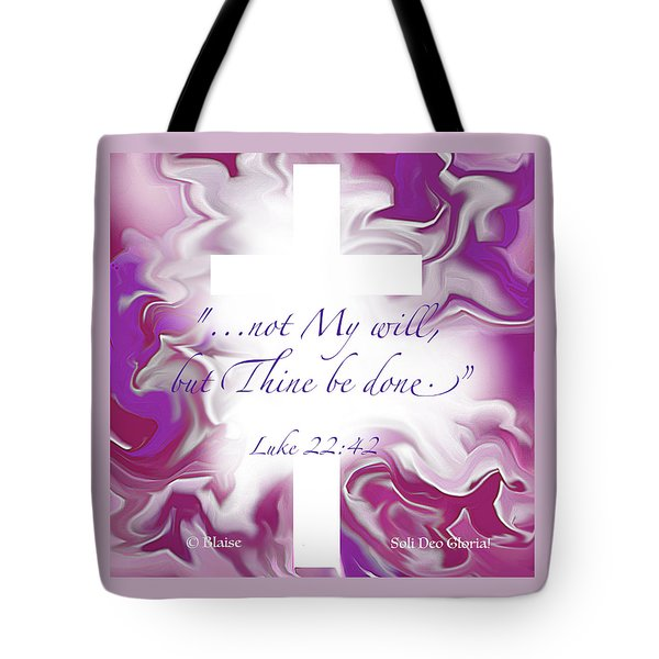 Not My Will But Thine Tote Bag