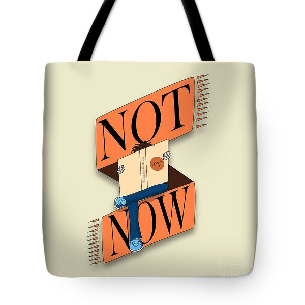 Not Now, I'm Reading Tote Bag