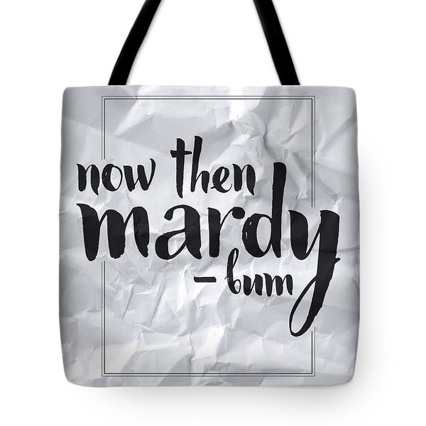 Now Then Mardy Bum Tote Bag