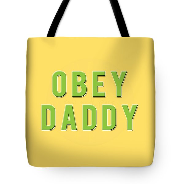 Tote Bag featuring the mixed media Obey Daddy by TortureLord Art