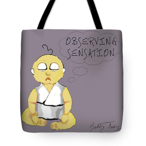 Observing Sensation Tote Bag