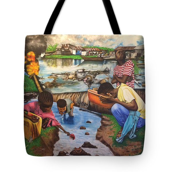 Oil- Africans' Wealth And Woe Tote Bag