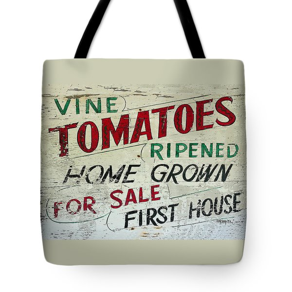 Old Tomato Sign - Vine Ripened Tomatoes Tote Bag