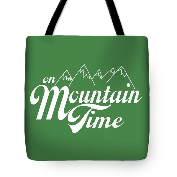 On Mountain Time Tote Bag
