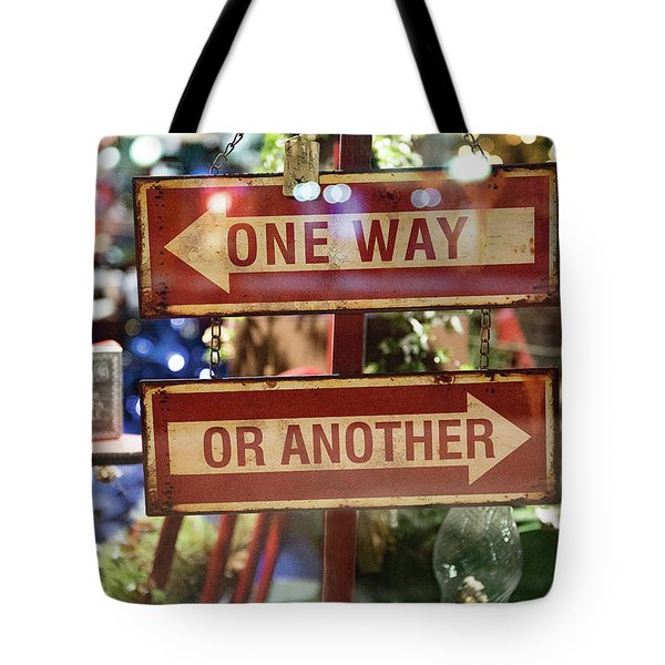 One Way Or Another Tote Bag