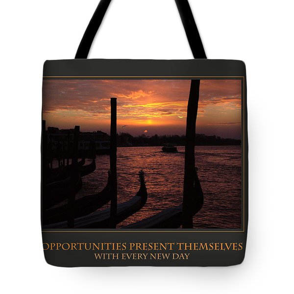 Opportunities Present Themselves With Every New Day Tote Bag