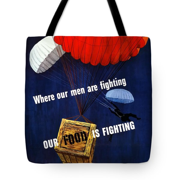 Our Food Is Fighting - Ww2 Tote Bag