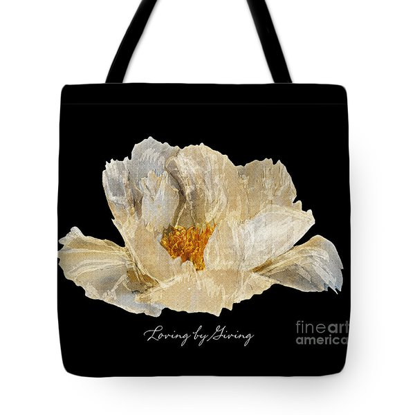 Paper Peony Loving By Giving Tote Bag by Diane E Berry