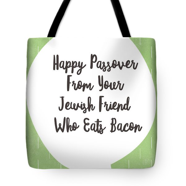 Passover Bacon- Art By Linda Woods Tote Bag