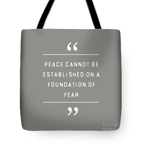 Peace Cannot Be Established On Fear Tote Bag