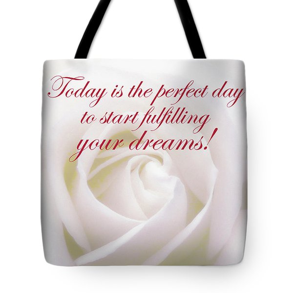Perfect Day For Fulfilling Your Dreams Tote Bag