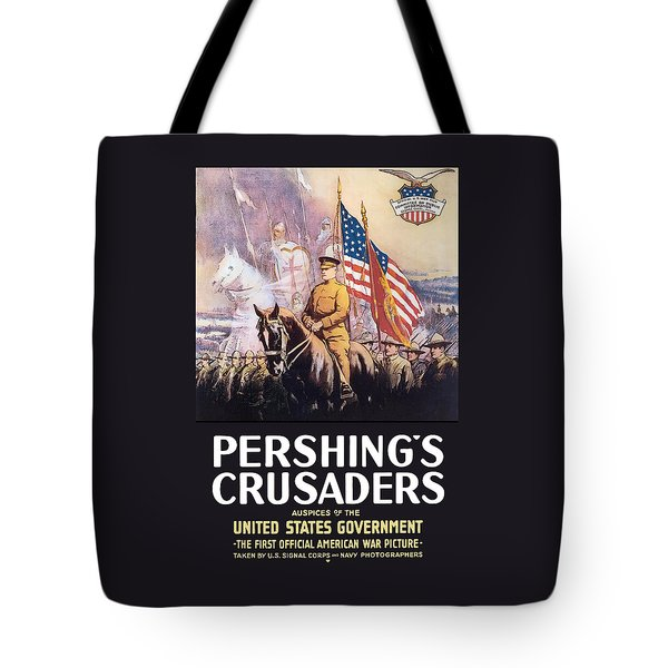 Pershing's Crusaders -- Ww1 Propaganda Tote Bag