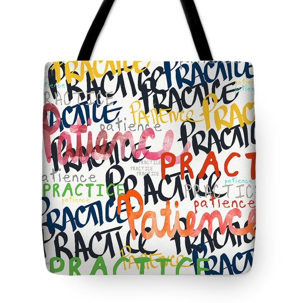 Practice Patience- Art By Linda Woods Tote Bag