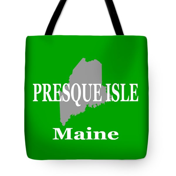 Tote Bag featuring the photograph Presque Isle Maine State City And Town Pride  by Keith Webber Jr
