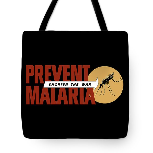 Prevent Malaria - Shorten The War  Tote Bag by War Is Hell Store
