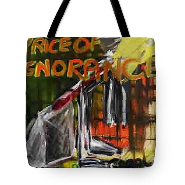 Price Of Ignorance Tote Bag