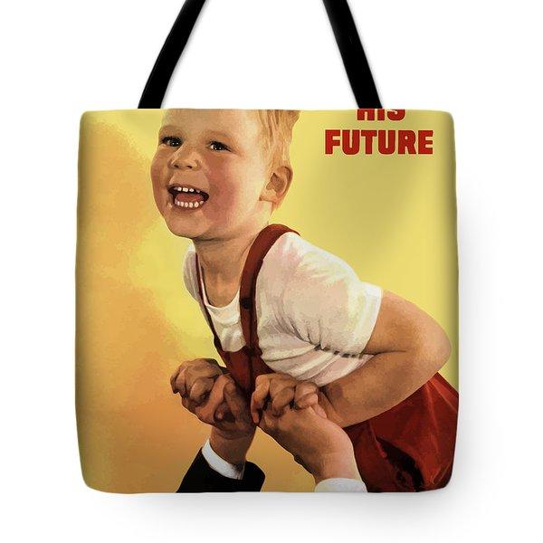Protect His Future Buy War Bonds Tote Bag
