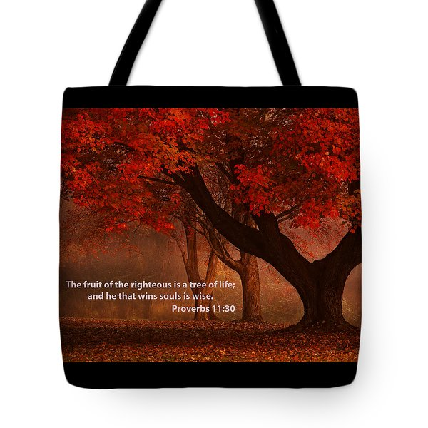 Tote Bag featuring the photograph Proverbs 11 30 Scripture And Picture by Ken Smith