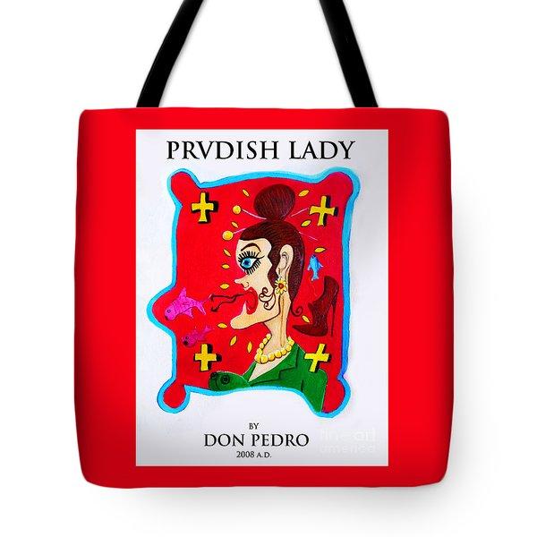 Prvdish Lady Tote Bag by Don Pedro De Gracia