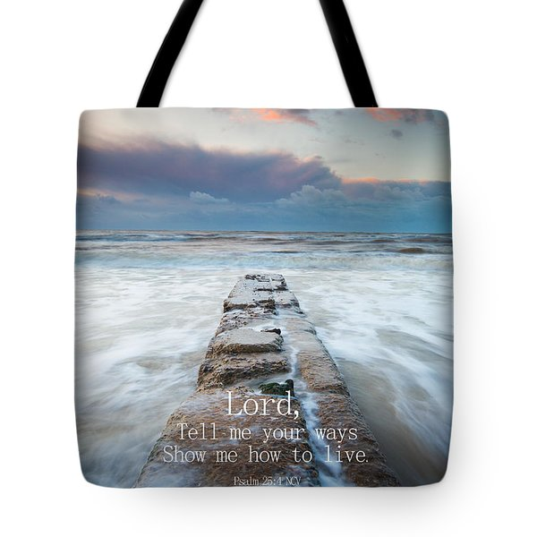 Psalm 25 4 Tote Bag
