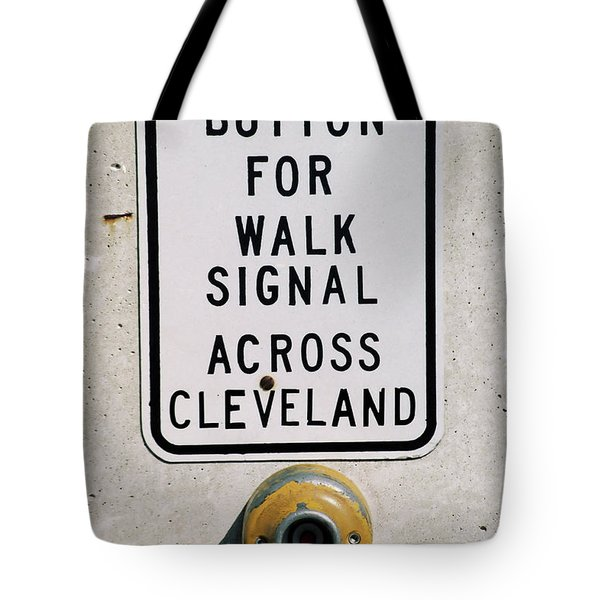 Push Button To Walk Across Clevelend Tote Bag