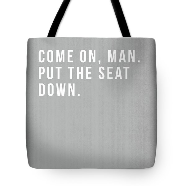 Put The Seat Down- Art By Linda Woods Tote Bag