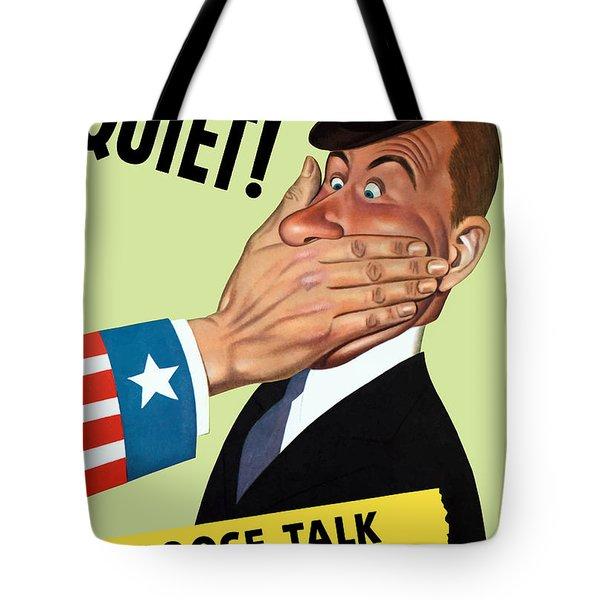 Quiet - Loose Talk Can Cost Lives  Tote Bag