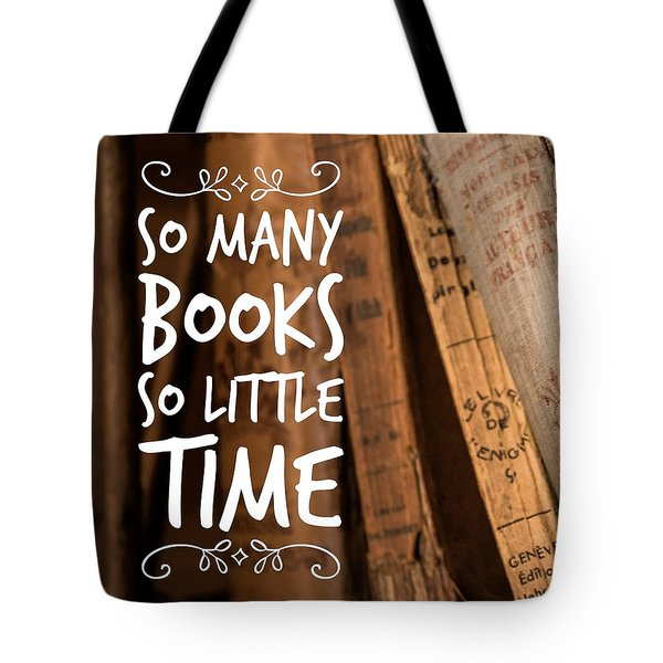 Quote Many Books Little Time Tote Bag