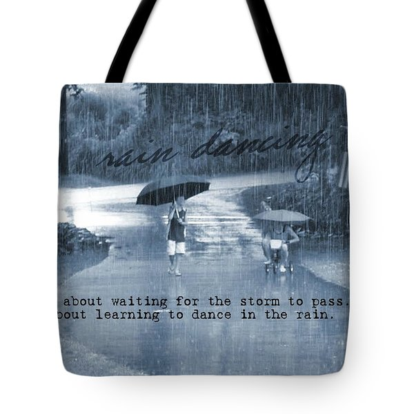 Rain Dance Quote Tote Bag by JAMART Photography