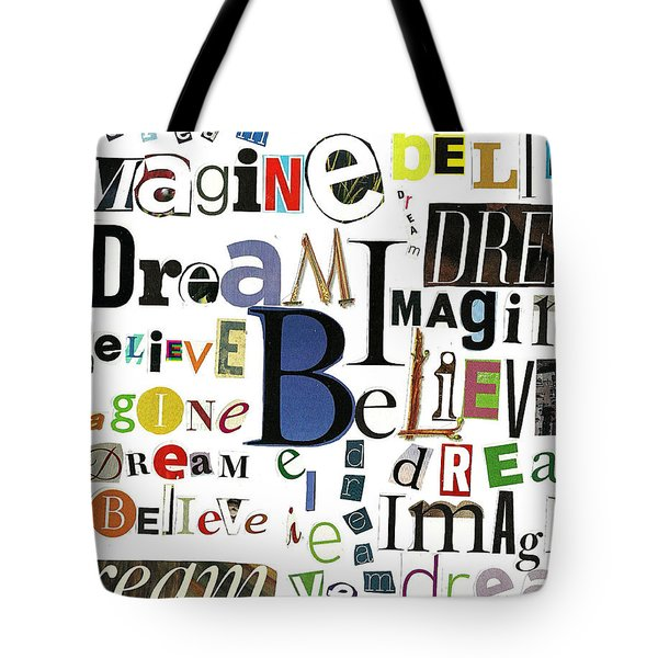 Ransom Art By Judy Salcedo Imagine Dream Believe Tote Bag