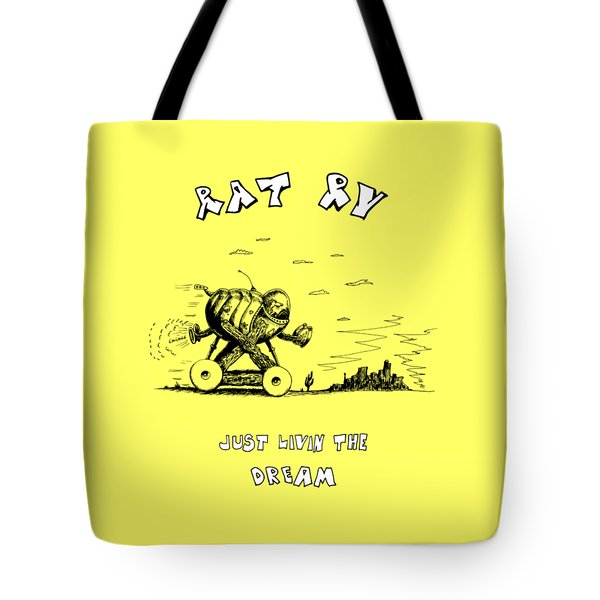 Rat Rv - Just Livin The Dream Tote Bag