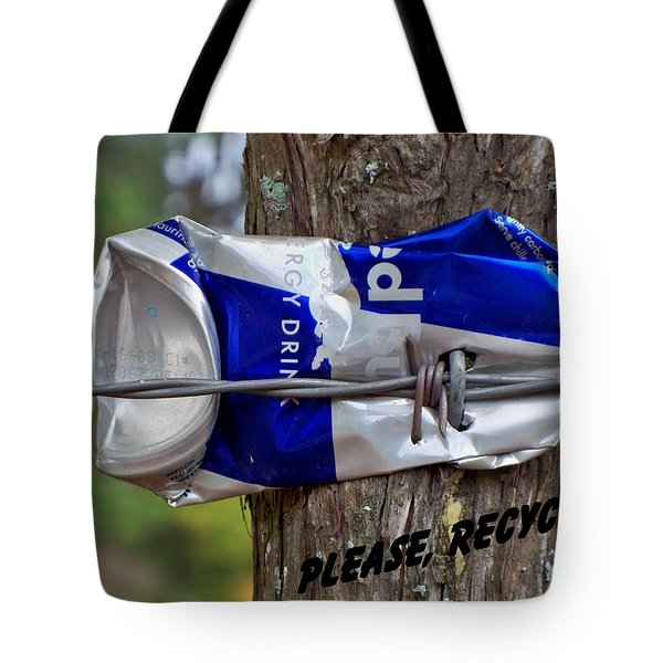 Tote Bag featuring the photograph Recycle Please by Betty Northcutt