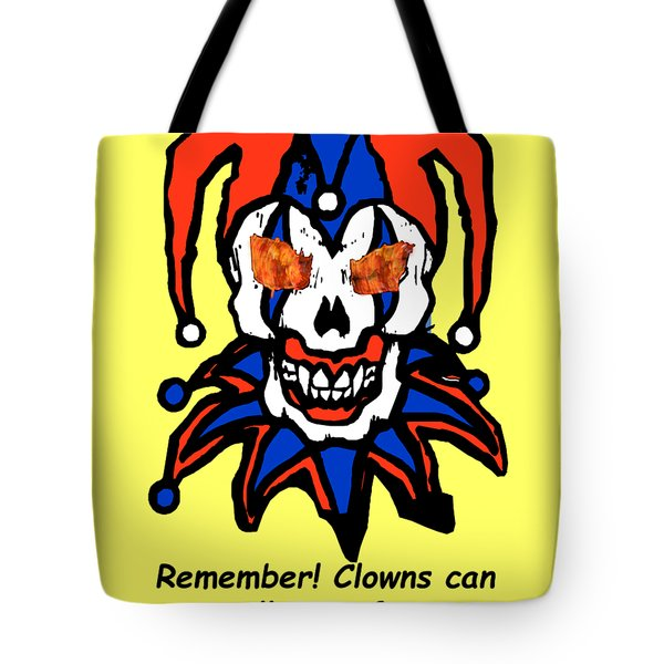 Remember Clowns Can Smell Your Fear Tote Bag