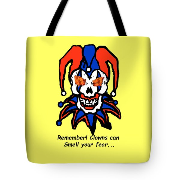 Tote Bag featuring the photograph Remember Clowns Can Smell Your Fear by Jeff Folger