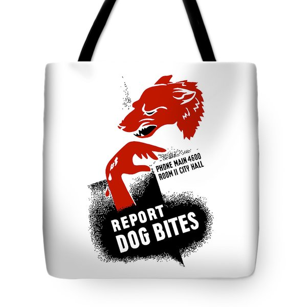 Tote Bag featuring the mixed media Report Dog Bites - Wpa by War Is Hell Store