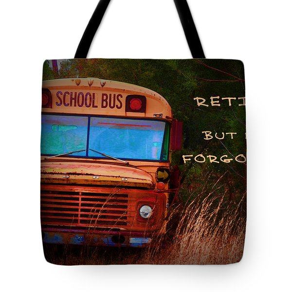 Retired But Not Forgotten Tote Bag