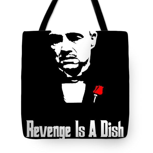 Revenge Is A Dish Best Served Cold - The Godfather Poster Tote Bag